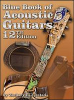 Blue Book of Acoustic Guitars, 12th Edition
