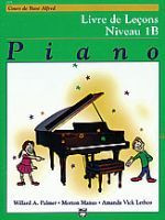 Alfred's Basic Piano Course: French Edition Lesson Book 1B