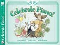 Celebrate Piano! Lesson and Musicianship 1B