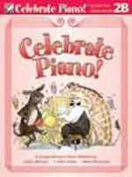 Celebrate Piano! Lesson and Musicianship 2B