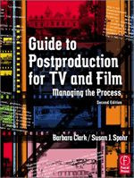 Guide to Postproduction for TV and Film, Second Edition