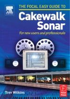 The Focal Easy Guide to Cakewalk Sonar