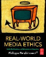 Real-World Media Ethics - Inside the Broadcast and Entertainment