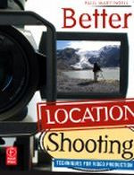 Better Location Shooting - Techniques for Video Production