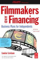 Filmmakers and Financing, 6th Edition