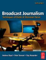 Broadcast Journalism, 6th Edition