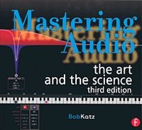 Mastering Audio: The Art and Science, Third Edition