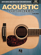 Acoustic Guitar Chords - Learn the Essential Chords You Need to Start Playing Acoustic Guitar Now!