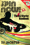 Spin Now! The DJ Starter Handbook