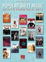 Popular Sheet Music - 30 Hits from 2010-2013