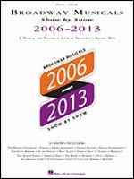 Broadway Musicals Show by Show 2006-2013
