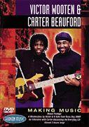 Victor Wooten & Carter Beauford - Making Music - DVD