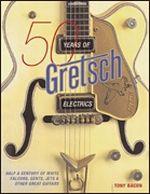 50 Years of Gretsch Electrics
