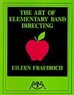 The Art of Elementary Band Directing