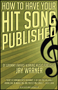 How To Have Your Hit Song Published, Revised