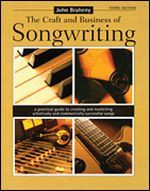 The Craft and Business of Songwriting, Third Edition