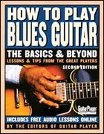 How to Play Blues Guitar: The Basics & Beyond, 2nd Ed.