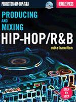 Producing and Mixing Hip-Hop/R&B
