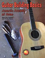 Guitar Building Basics - Acoustic Assembly at Home