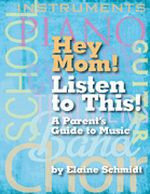 Hey Mom! Listen to This! A Parent's Guide to Music
