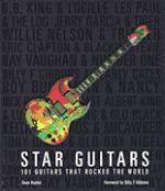 Star Guitars 100 Guitars That Rocked the World