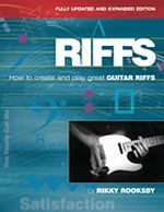 Riffs - How to Create and Play Great Guitar Riffs Revised and Up