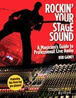 Rockin' Your Stage Sound - A Musician's Guide to Live Audio