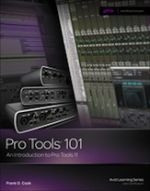 Pro Tools 101 - An Introduction to Pro Tools 11