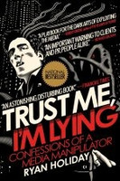 Trust Me I'm Lying - Confessions of  a Media Manipulator