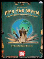 Play The World: The 101 World Instrument Primer