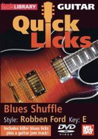 Guitar Quick Licks - Robben Ford Blues Shuffle Key: E DVD