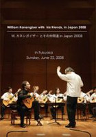 William Kanengiser: With His Friends in Japan 2008 DVD
