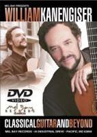 William Kanengiser Classical Guitar & Beyond