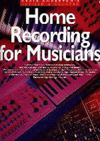 Home Recording for Musicians, Revised & Updated