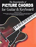 The Encyclopedia of Picture Chords for Guitar & Keyboard