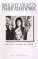 Bright Lights, Dark Shadows, The Real Story of ABBA