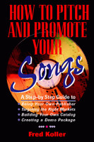 How to Pitch And Promote Your Songs, Revised & Expanded