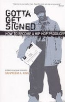Gotta Get Signed - How to Become a Hip-Hop Producer