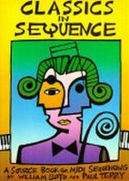 Classics In Sequence: A Source Book for MIDI Sequencing