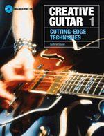 Creative Guitar 1: Cutting-Edge Techniques