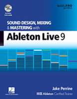 Sound Design, Mixing, and Mastering with Ableton Live 9