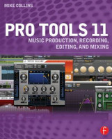 Pro Tools 11 - Music Production, Recording, Editing, and Mixing