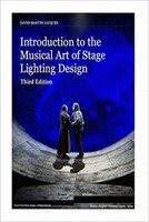 Introduction to the Musical Art of Stage Lighting Design - Third Edition