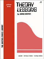 The Bastien Piano Library: Theory Lessons, Primer Level