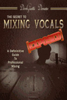 The Secret to Mixing Vocals [Exposed]