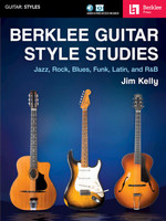 Berklee Guitar Style Studies - Jazz, Rock Blues, Funk, Latin and R&B