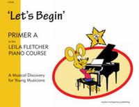Leila Fletcher Piano Course Primer A - Let's Begin