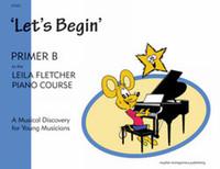 Leila Fletcher Piano Course Primer B - Let's Begin