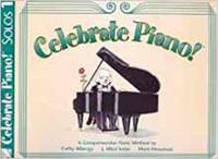 Celebrate Piano! Solos 1: A Comprehensive Piano Method