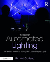 Automated Lighting, Third Edition